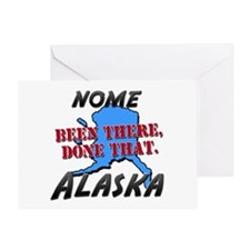 nome alaska - been there, done that Greeting Card