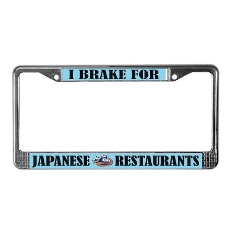 I Brake For Japanese Restaurants License Frame