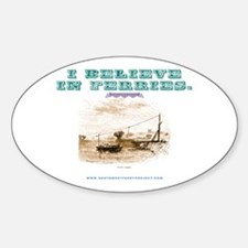 I Believe In Ferries; Version Oval Decal
