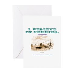 I Believe In Ferries; Version Greeting Cards (Pk o