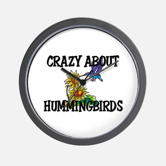 Crazy About Hummingbirds Wall Clock