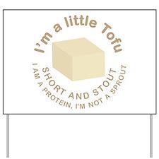 I'm a Little Tofu Yard Sign