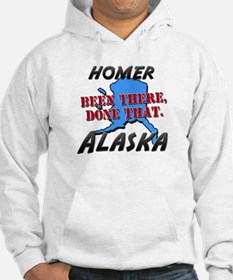 homer alaska - been there, done that Hoodie