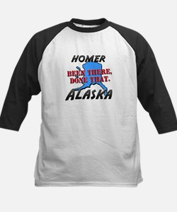 homer alaska - been there, done that Tee