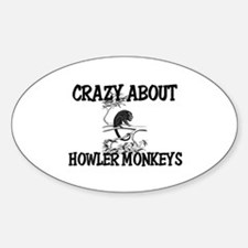 Crazy About Howler Monkeys Oval Decal