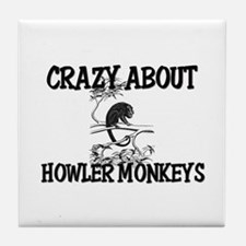 Crazy About Howler Monkeys Tile Coaster