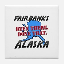 fairbanks alaska - been there, done that Tile Coas