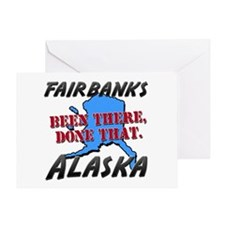 fairbanks alaska - been there, done that Greeting