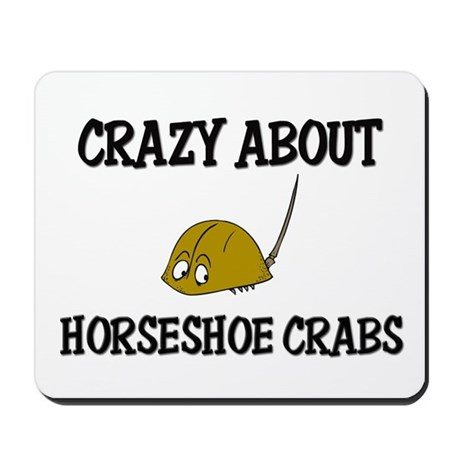 Crazy About Horseshoe Crabs Mousepad