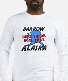 barrow alaska - been there, done that Long Sleeve