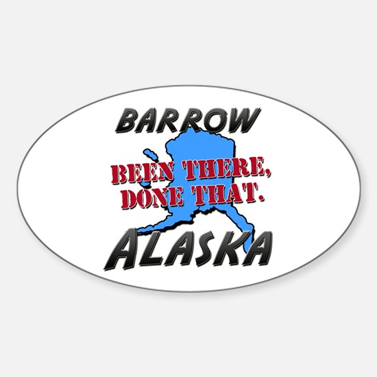 barrow alaska - been there, done that Decal
