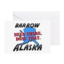 barrow alaska - been there, done that Greeting Car