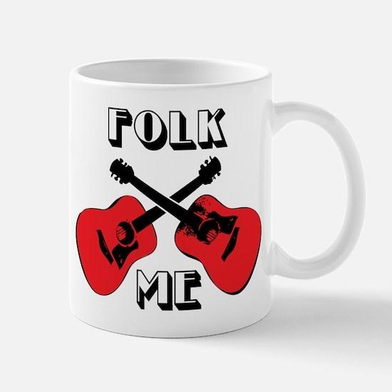 Folk Me Mug