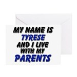 my name is tyrese and I live with my parents Greet