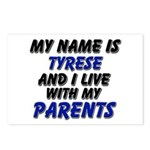 my name is tyrese and I live with my parents Postc