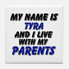 my name is tyra and I live with my parents Tile Co