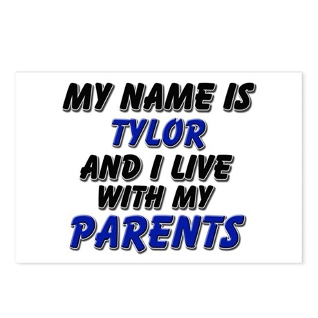 my name is tylor and I live with my parents Postca