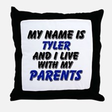 my name is tyler and I live with my parents Throw