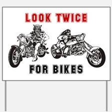 Look twice for Bikes Yard Sign