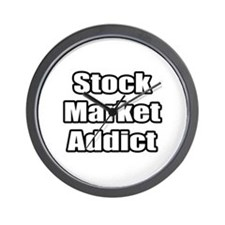 """Stock Market Addict"" Wall Clock"
