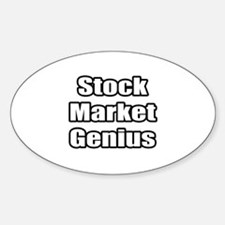 """Stock Market Genius"" Oval Decal"