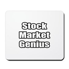 """Stock Market Genius"" Mousepad"