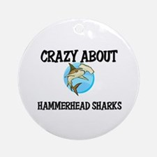 Crazy About Hammerhead Sharks Ornament (Round)