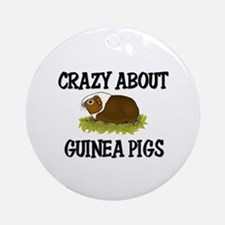 Crazy About Guinea Pigs Ornament (Round)