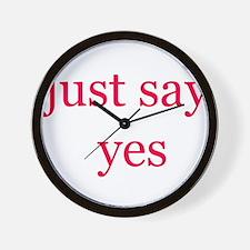 Just say yes Wall Clock