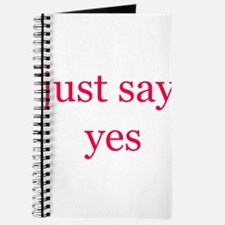 Just say yes Journal