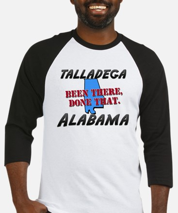 talladega alabama - been there, done that Baseball