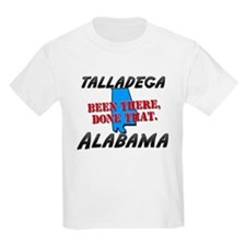 talladega alabama - been there, done that T-Shirt