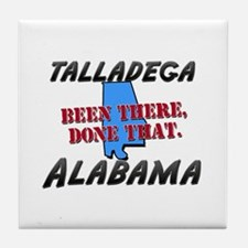 talladega alabama - been there, done that Tile Coa