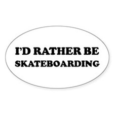 Rather be Skateboarding Oval Decal