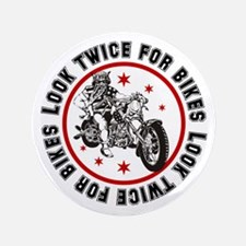 """Look twice for Bikes 3.5"""" Button"""