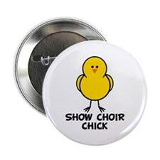 "Show Choir Chick 2.25"" Button"