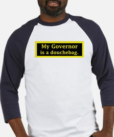 My Governor is a Douchebag. Baseball Jersey