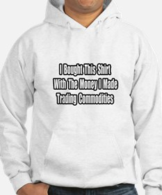 """Trading Commodities"" Hoodie"