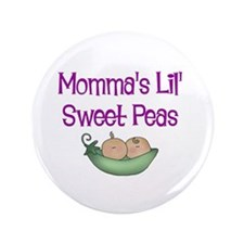 "Momma's Lil' Sweet Peas 3.5"" Button"