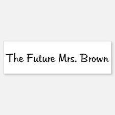 The Future Mrs. Brown Bumper Bumper Bumper Sticker