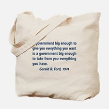 A Government Big Enough! Tote Bag