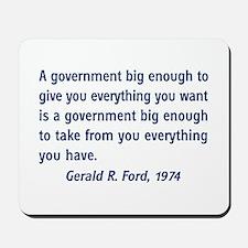A Government Big Enough! Mousepad