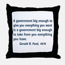 A Government Big Enough! Throw Pillow