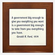 A Government Big Enough! Framed Tile
