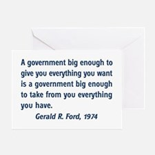 A Government Big Enough! Greeting Card