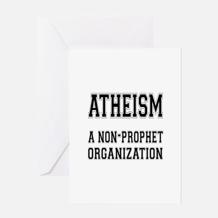 Atheism - A Non-Prophet Organization Greeting Card