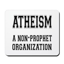 Atheism - A Non-Prophet Organization Mousepad