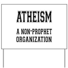 Atheism - A Non-Prophet Organization Yard Sign