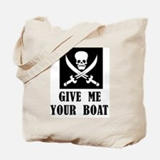 Give Me Your Boat Tote Bag