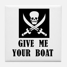 Give Me Your Boat Tile Coaster